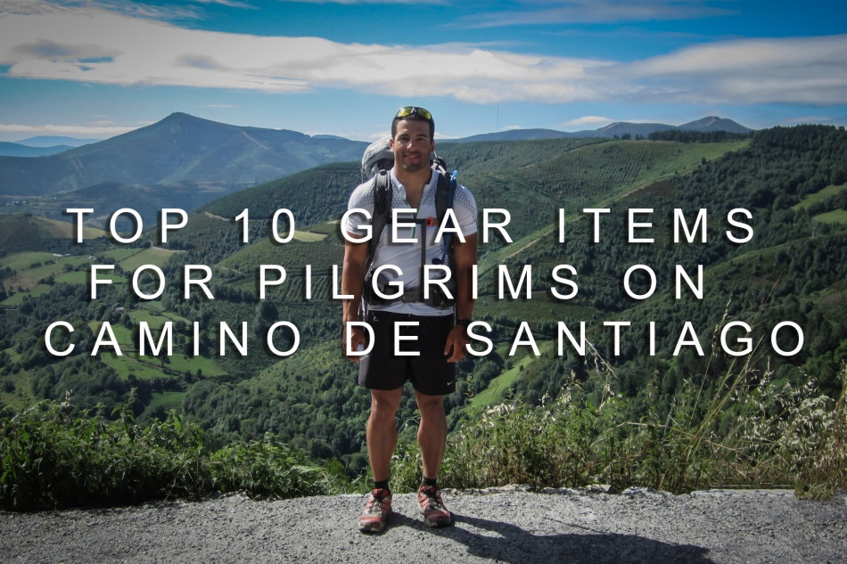 Top 10 Gear Items Camino De Santiago Clothes, Backpacks, Shoes, Sleeping Bags