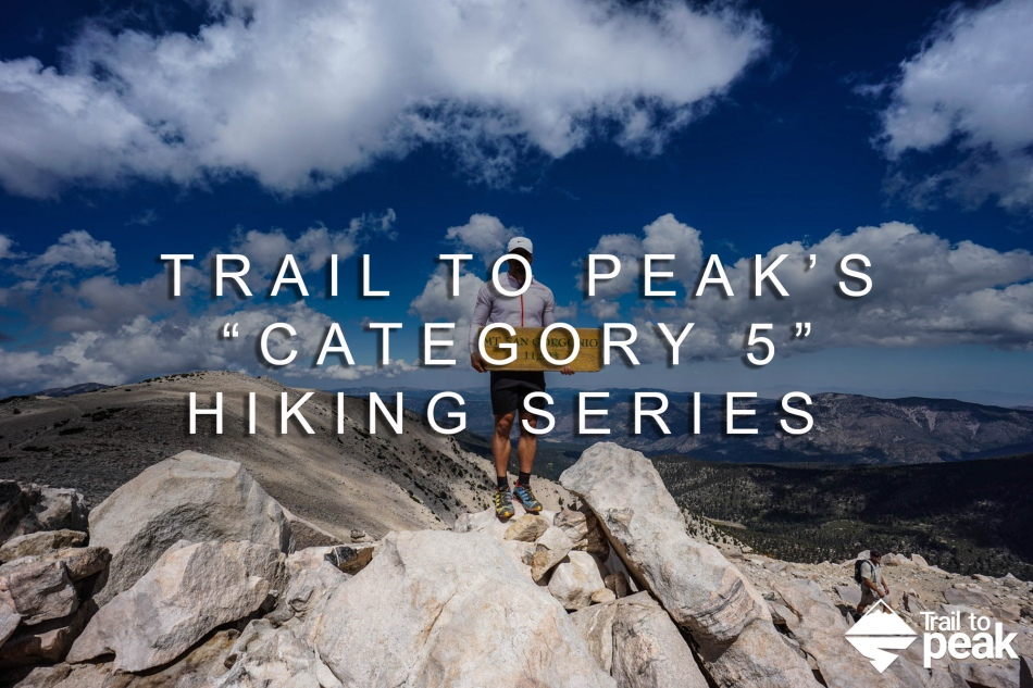 """Hardest California Hikes The Trail to Peak SoCal """"Category 5"""" Hiking Series"""
