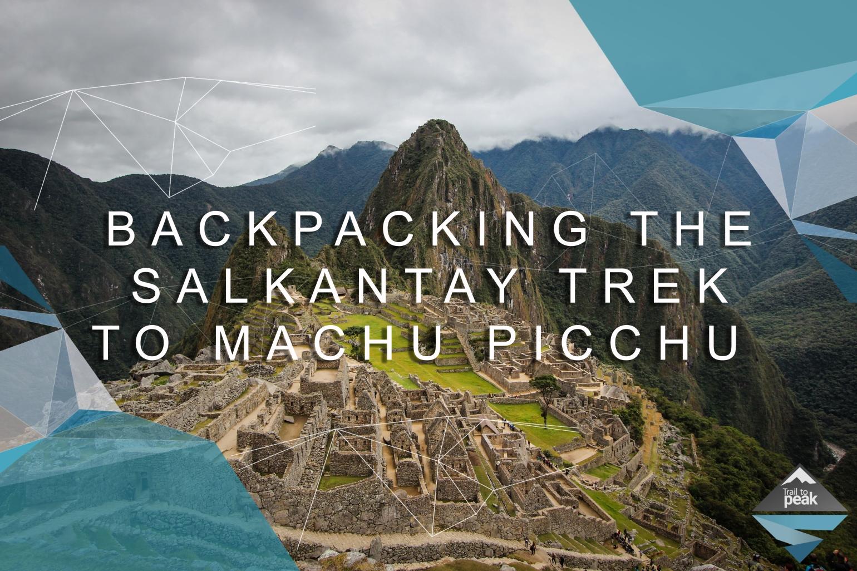 Salkantay Trek Machu Picchu Peru Trail to Peak