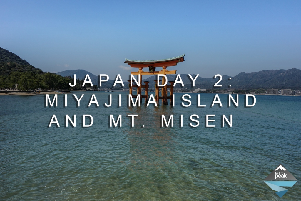 Japan Day 2: A Shinkansen Bullet Train, Miyajima Island, And Hiking Mt. Misen