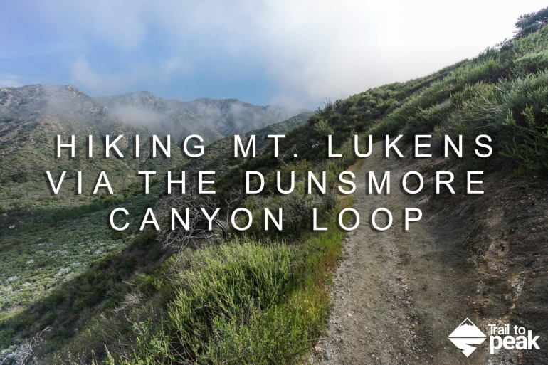 Hiking Mount Lukens Via The Dunsmore Canyon Loop Hike Rim-of-the-Valley Trail or the Crescenta View Trail